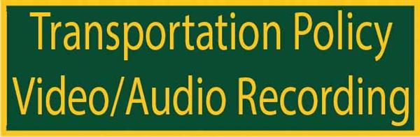 Transportation Policy Video and Audio Recording